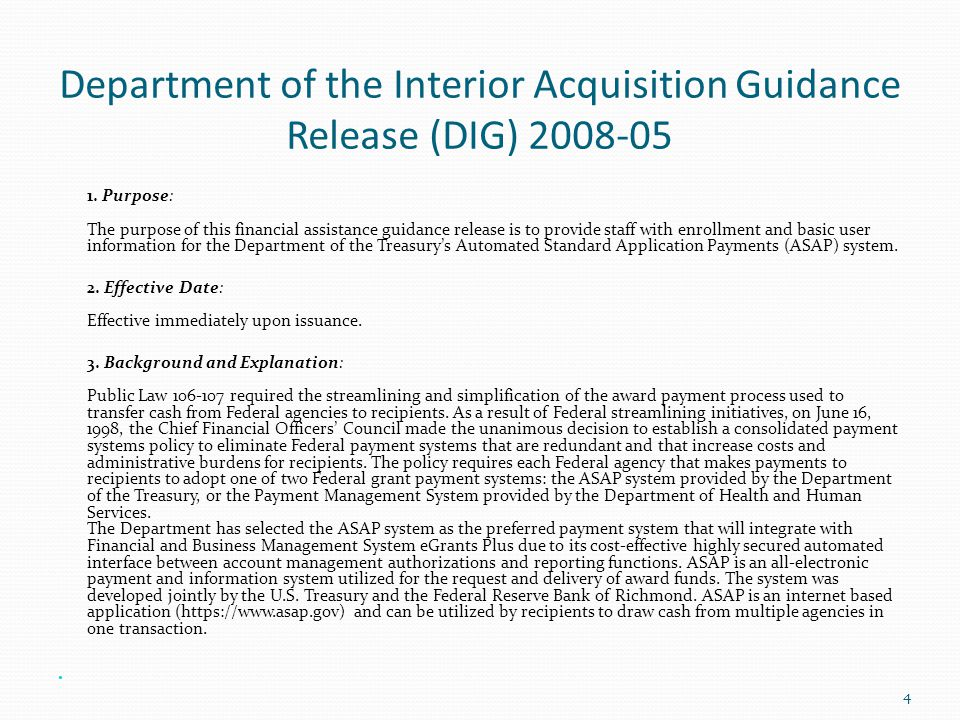 Department of the Interior Acquisition Guidance Release (DIG) 2008-05 1. Purpose: The purpose of this financial assistance guidance release is to prov