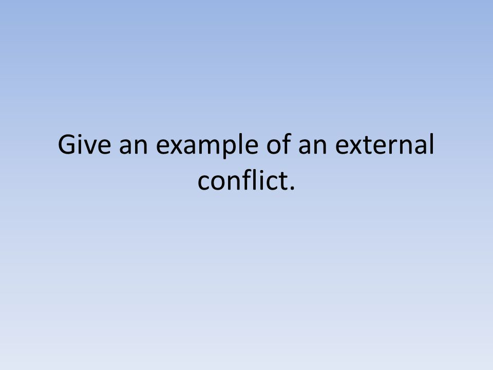 Give an example of an external conflict.