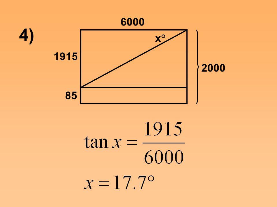 4) 1915 85 2000 6000 x°