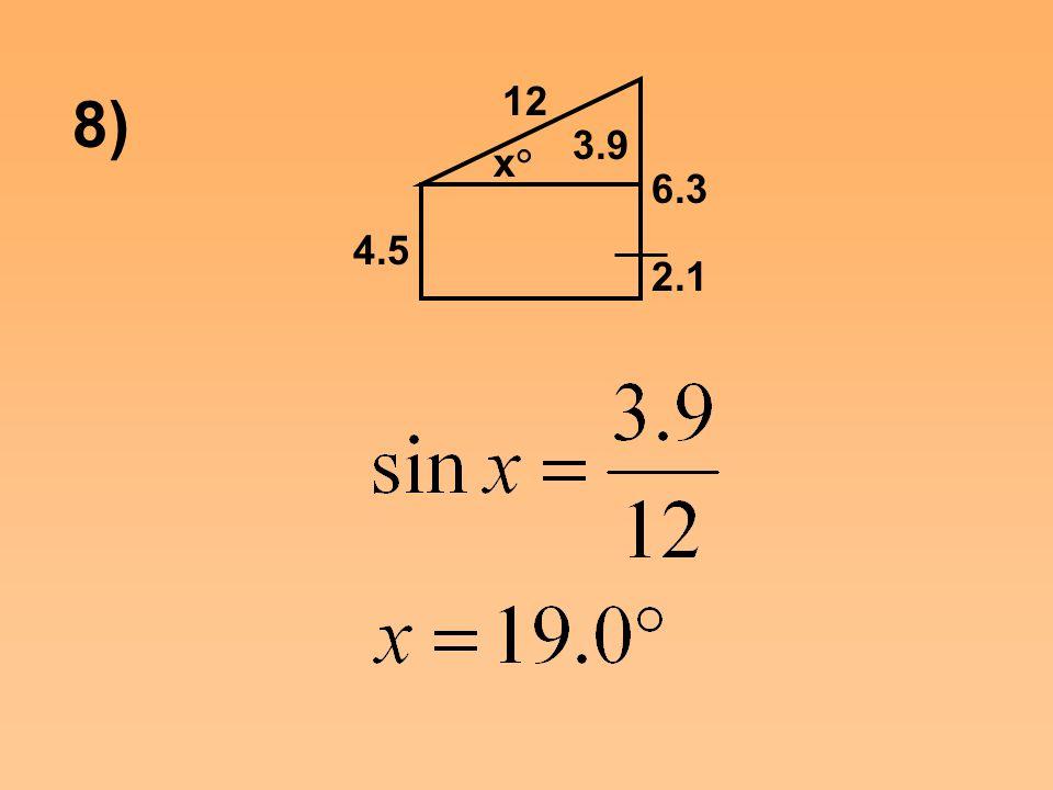 8) 4.5 2.1 6.3 3.9 12 x°