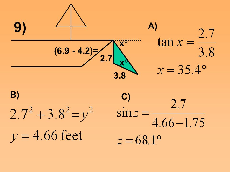 9) (6.9 - 4.2)= 2.7 3.8 x° A) B) C)