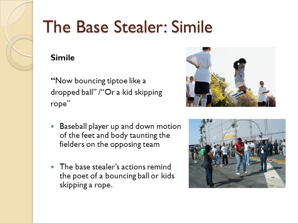 The Base Stealer Simile hovers like an ecstatic bird, Who hovers.