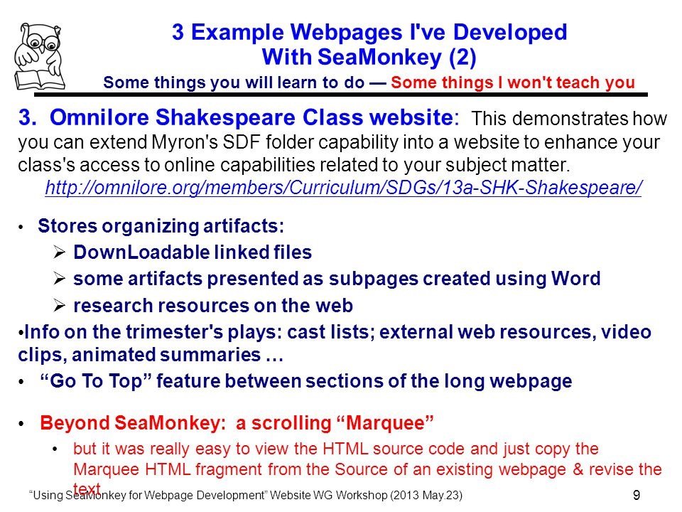 Using SeaMonkey for Webpage Development Website WG Workshop (2013 May.23) 9 3 Example Webpages I ve Developed With SeaMonkey (2) Some things you will learn to do — Some things I won t teach you 3.