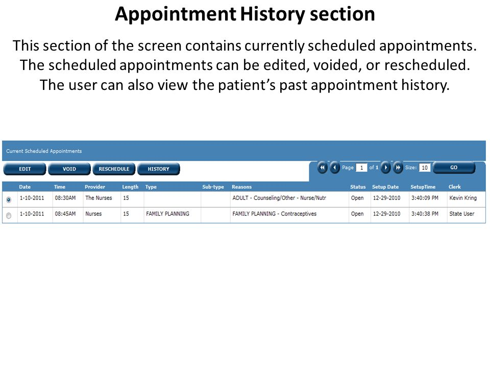 Appointment History section This section of the screen contains currently scheduled appointments.