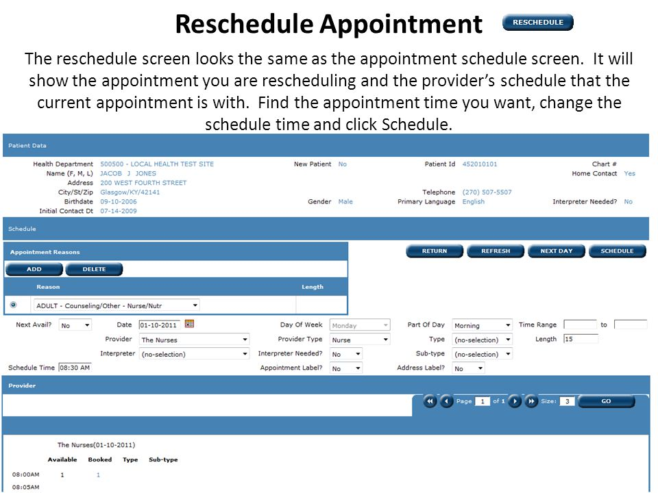 Reschedule Appointment The reschedule screen looks the same as the appointment schedule screen.