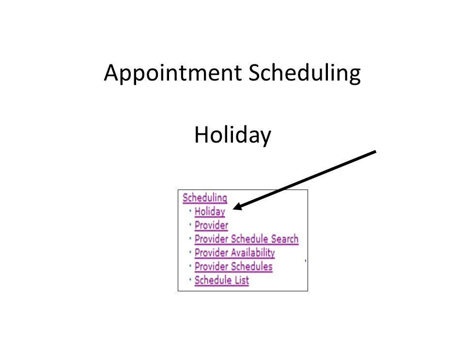 Holiday Search The holiday search page allows the user to search for holidays or dates that have been blocked from the clinic's schedule.
