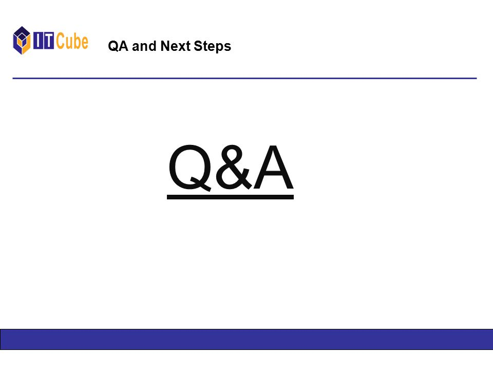 QA and Next Steps Q&A