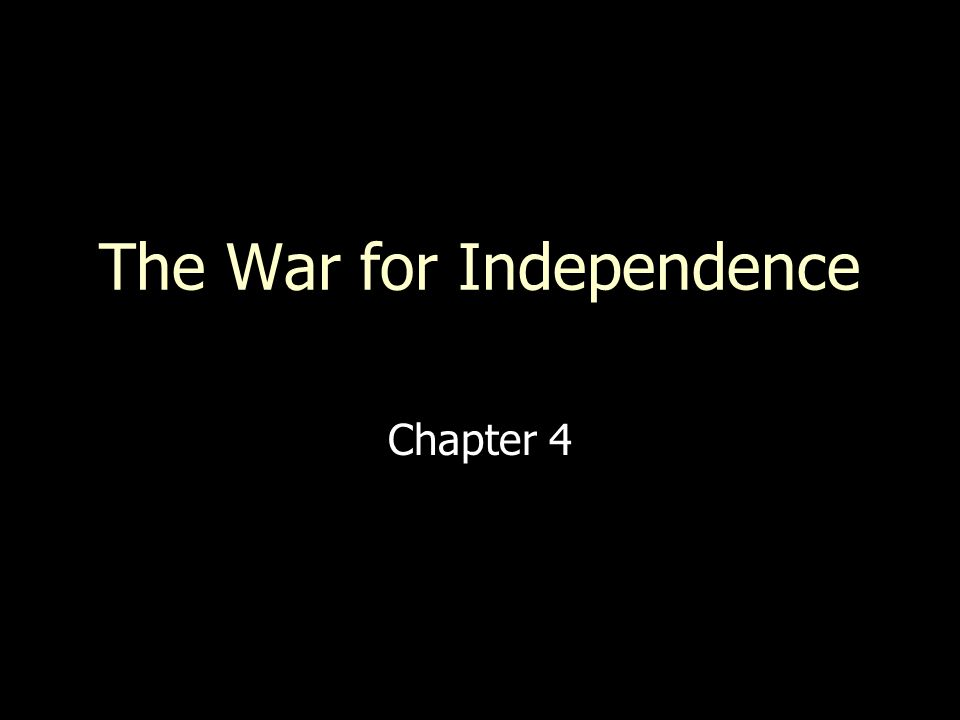 The War for Independence Chapter 4