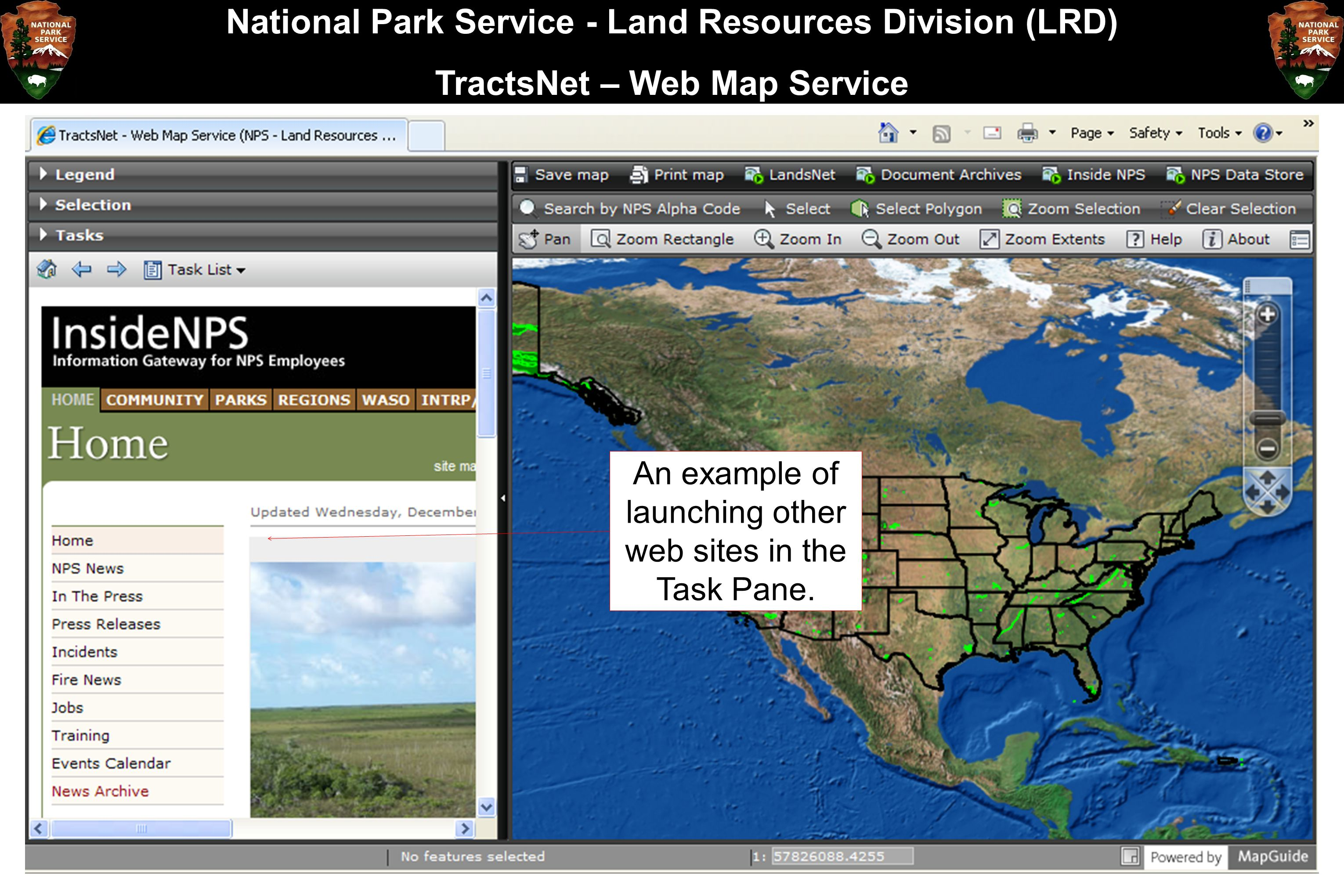 National Park Service - Land Resources Division (LRD) TractsNet – Web Map Service An example of launching other web sites in the Task Pane.