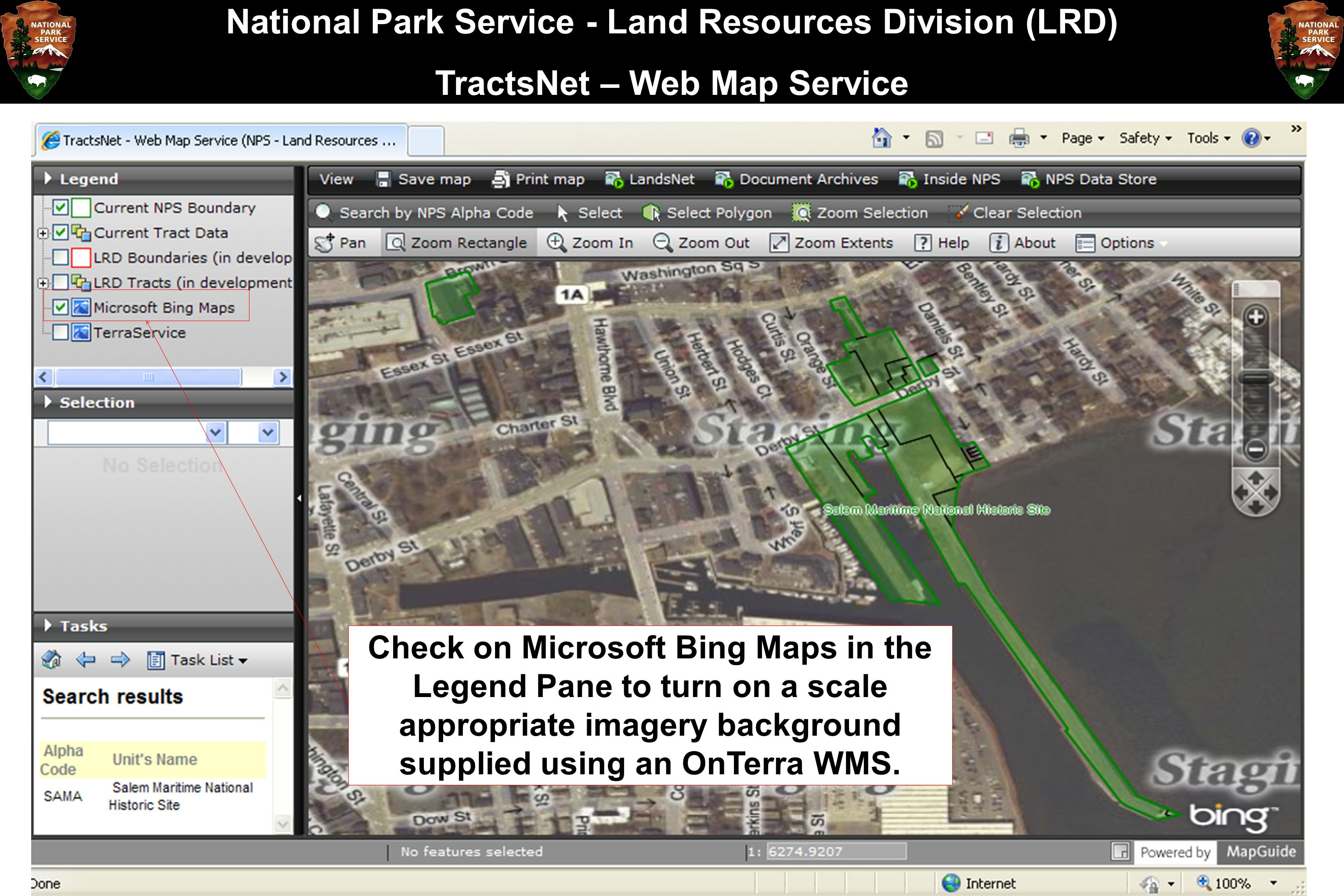 National Park Service - Land Resources Division (LRD) TractsNet – Web Map Service Check on Microsoft Bing Maps in the Legend Pane to turn on a scale a