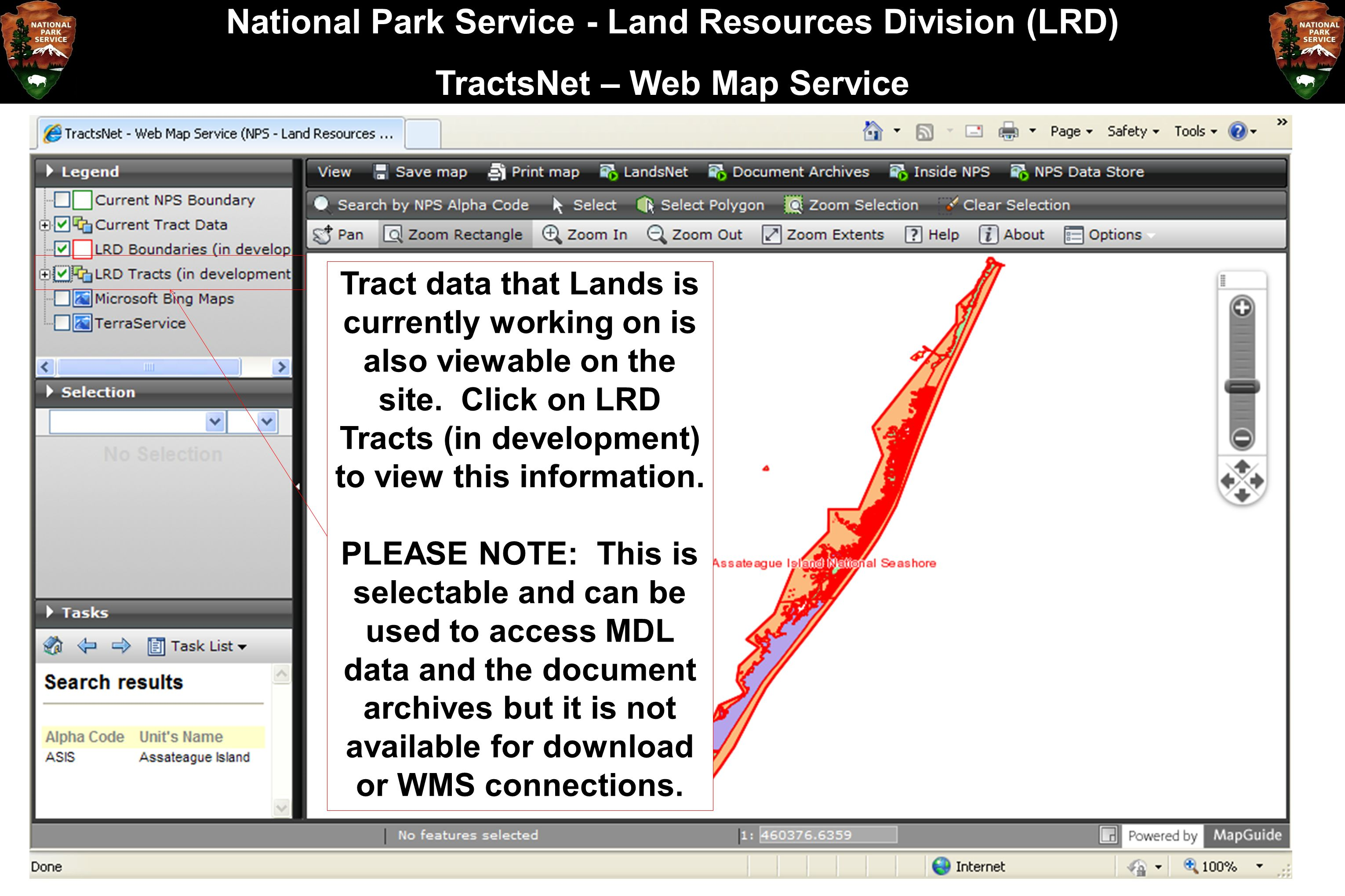 National Park Service - Land Resources Division (LRD) TractsNet – Web Map Service Tract data that Lands is currently working on is also viewable on th