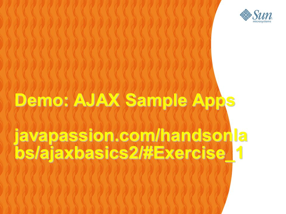 23 Demo Scenario Run sample AJAX applications within NetBeans IDE > Auto completion > Data validation > Progress bar You can try this demo yourself > These applications are provided as part of the hands-on lab.