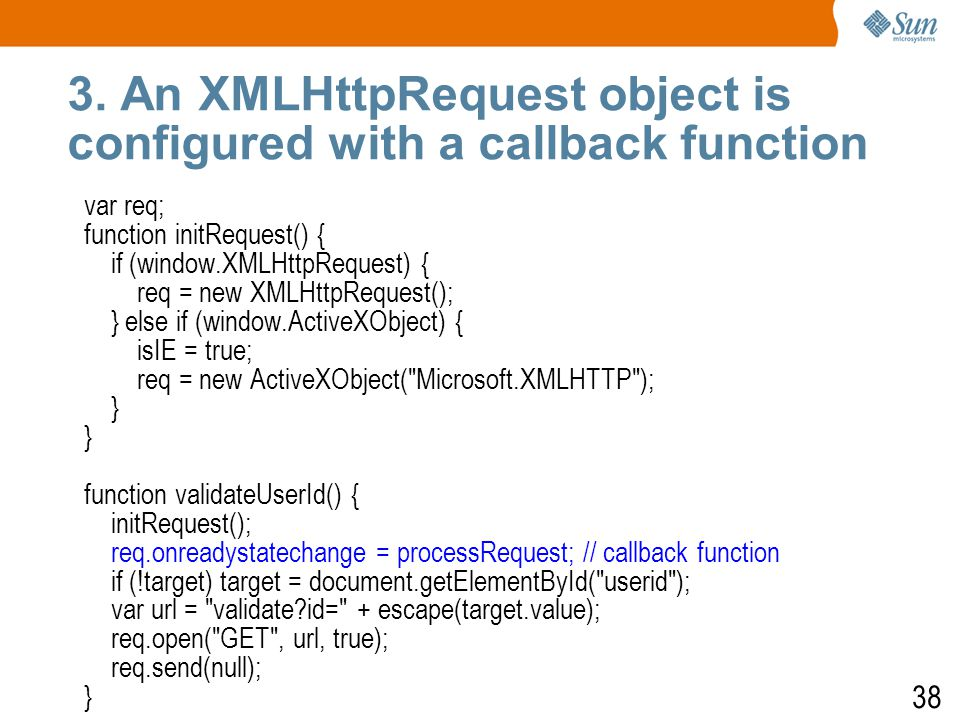 39 4.XMLHttpRequest object makes an async.