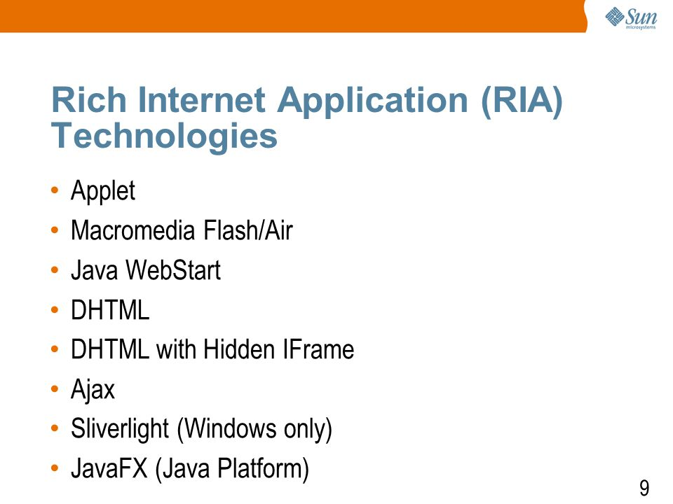 10 Applet Pros: > Can use full Java APIs > Custom data streaming, graphic manipulation, threading, and advanced GUIs > Well-established scheme Cons: > Code downloading time could be significant > Reliability concern - a mal-functioning applet can crash a browser There is renewed interest in applet, however, as a RIA technology with Java SE 10 Update 10 > Solves old applet problems