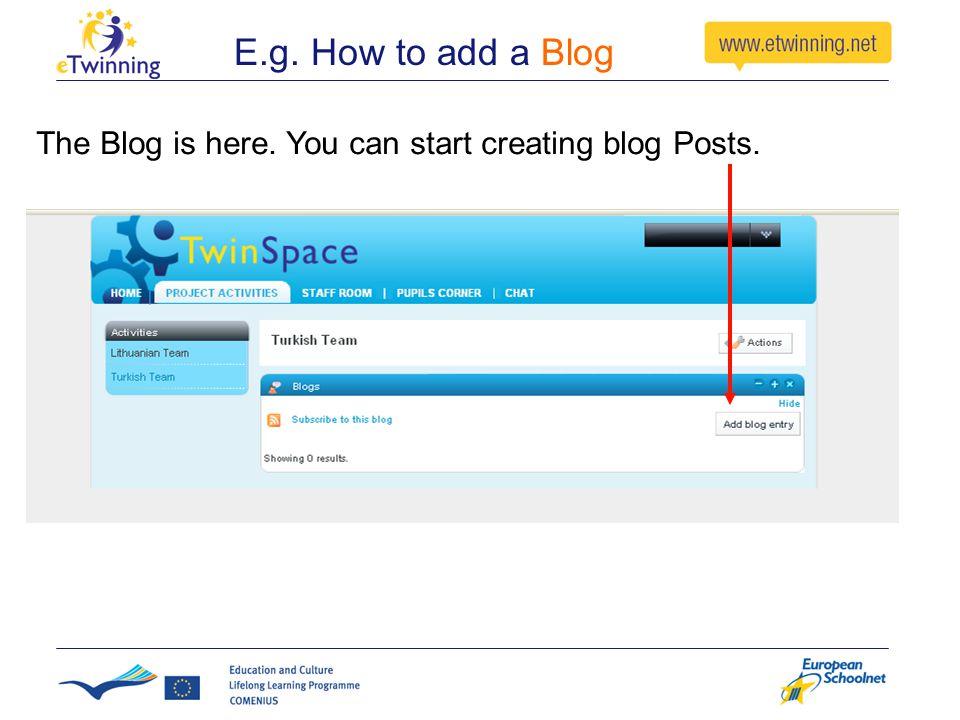 E.g. How to add a Blog The Blog is here. You can start creating blog Posts.