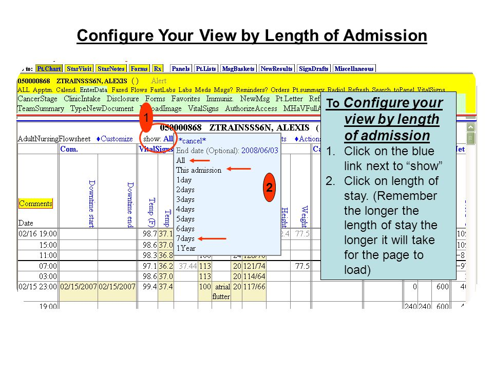 "Configure Your View by Length of Admission To Configure your view by length of admission 1.Click on the blue link next to ""show"" 2.Click on length of"