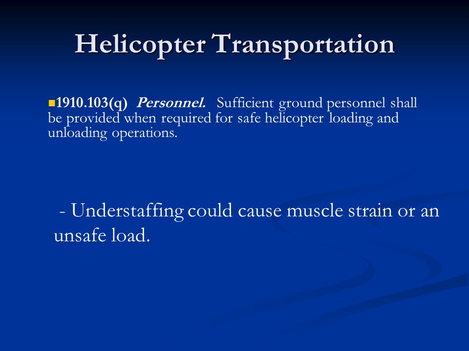 Helicopter Transportation - Understaffing could cause muscle strain or an unsafe load.