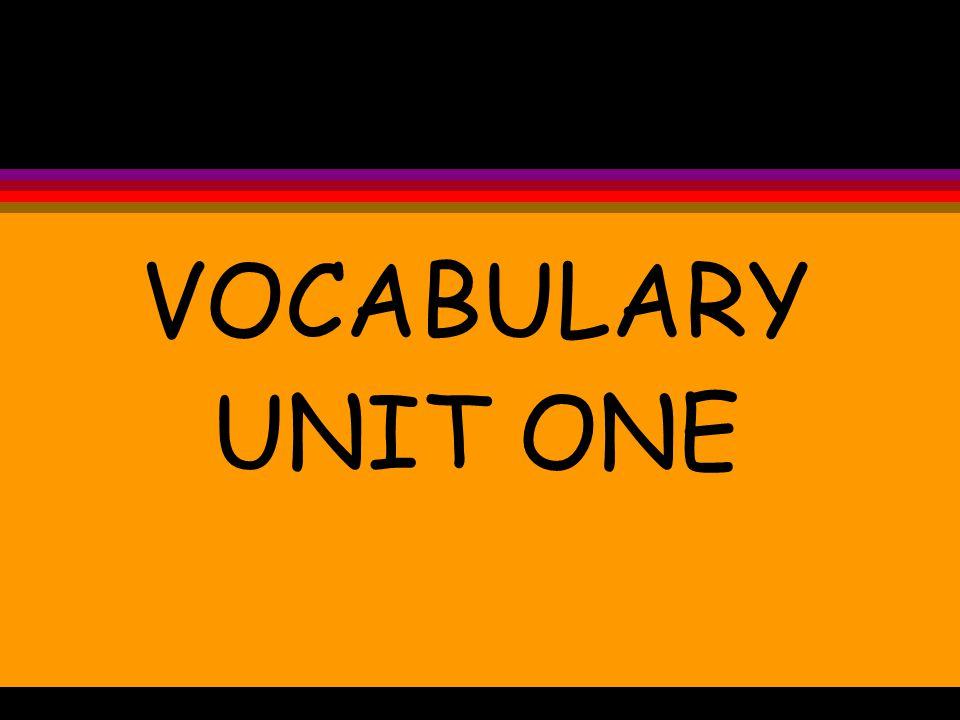 VOCABULARY UNIT ONE