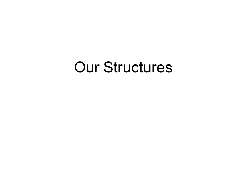 Our Structures