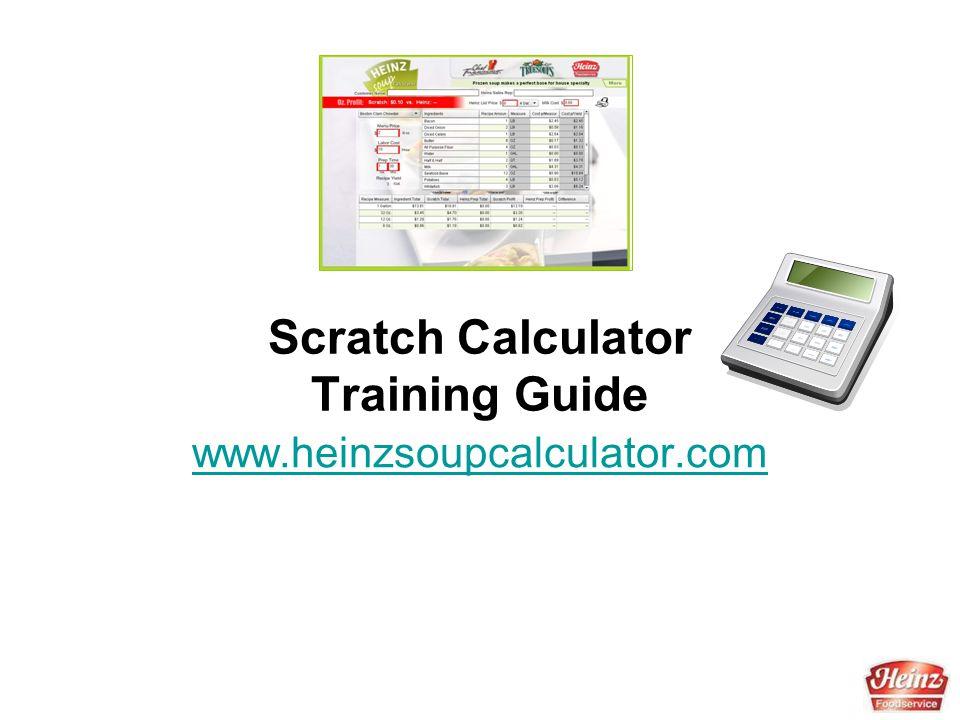Scratch Calculator Training Guide www.heinzsoupcalculator.com