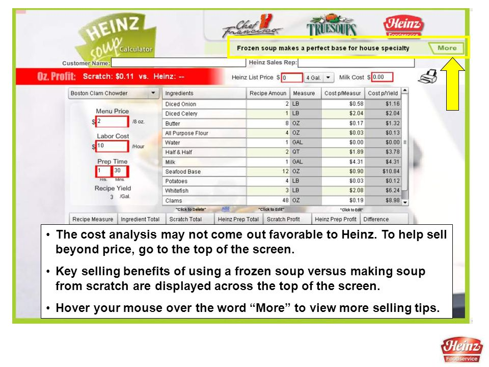 The cost analysis may not come out favorable to Heinz. To help sell beyond price, go to the top of the screen. Key selling benefits of using a frozen