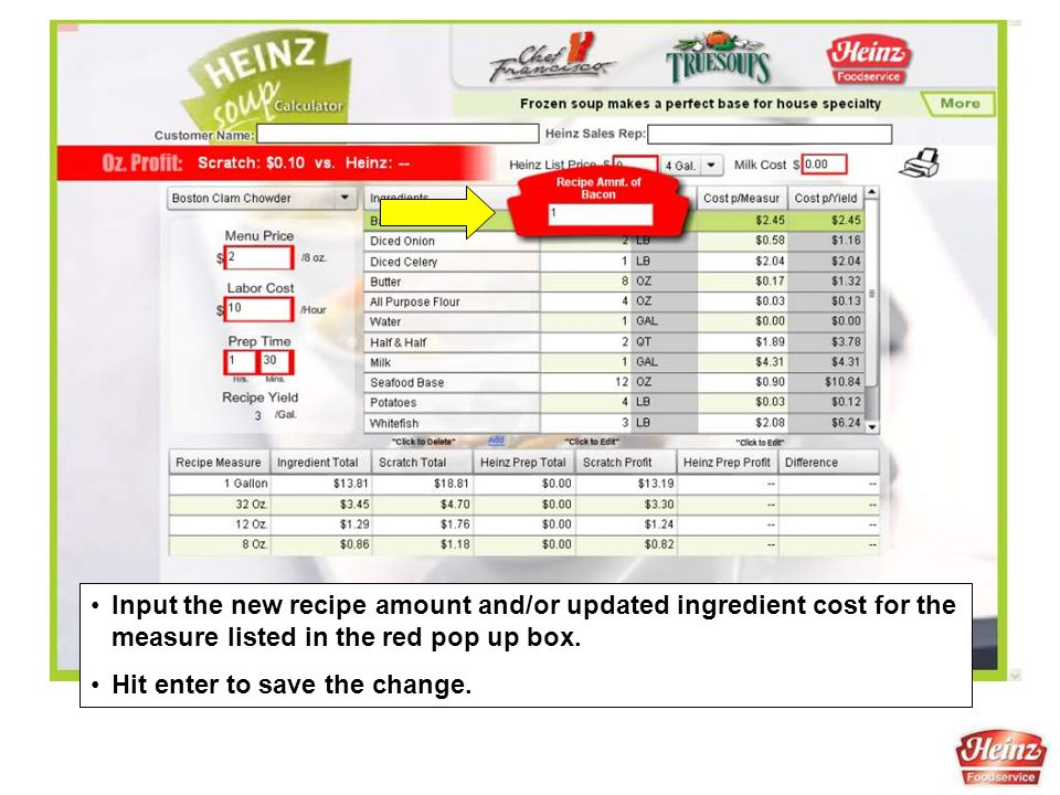 Input the new recipe amount and/or updated ingredient cost for the measure listed in the red pop up box. Hit enter to save the change.