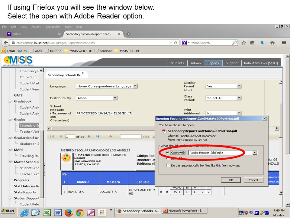 If using Friefox you will see the window below. Select the open with Adobe Reader option.