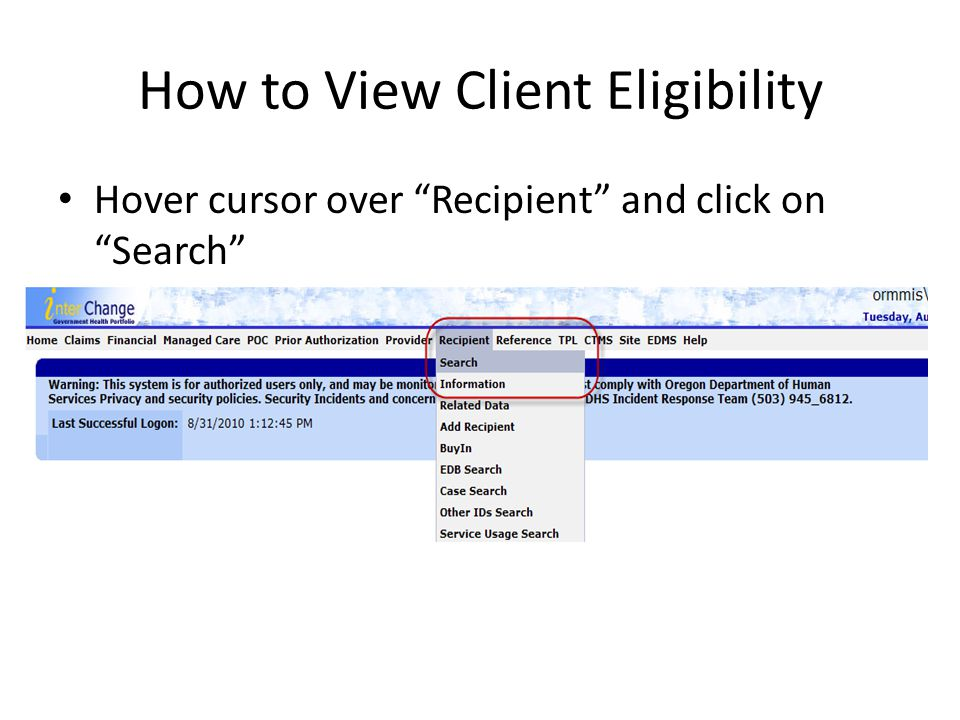 """How to View Client Eligibility Hover cursor over """"Recipient"""" and click on """"Search"""""""