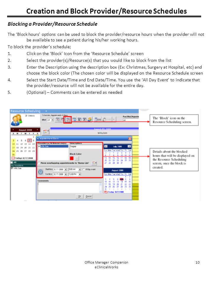 Office Manager Companion eClinicalWorks 10 Creation and Block Provider/Resource Schedules Blocking a Provider/Resource Schedule The 'Block hours' opti