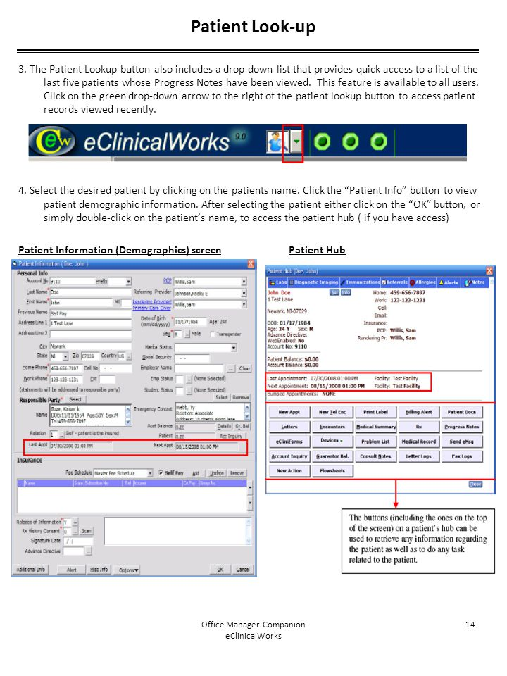 Office Manager Companion eClinicalWorks 14 Patient Look-up 3. The Patient Lookup button also includes a drop-down list that provides quick access to a