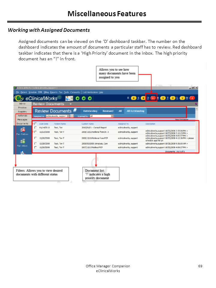 Office Manager Companion eClinicalWorks 69 Miscellaneous Features Working with Assigned Documents Assigned documents can be viewed on the 'D' dashboar
