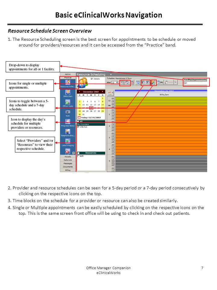 Office Manager Companion eClinicalWorks 7 Resource Schedule Screen Overview 1. The Resource Scheduling screen is the best screen for appointments to b