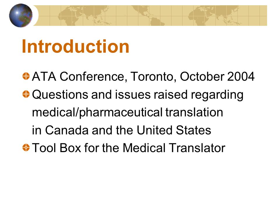 www.groupetraduction.ca 2005 + 2004 ATA PowerPoint presentations Tool Box for the Medical Translator (pdf) Pharmaterm (free access in 2006) Jobs section (15 pharmaceutical companies) Contacts for 15 pharmaceutical companies May 2006 Conference (early 2006) Other resources