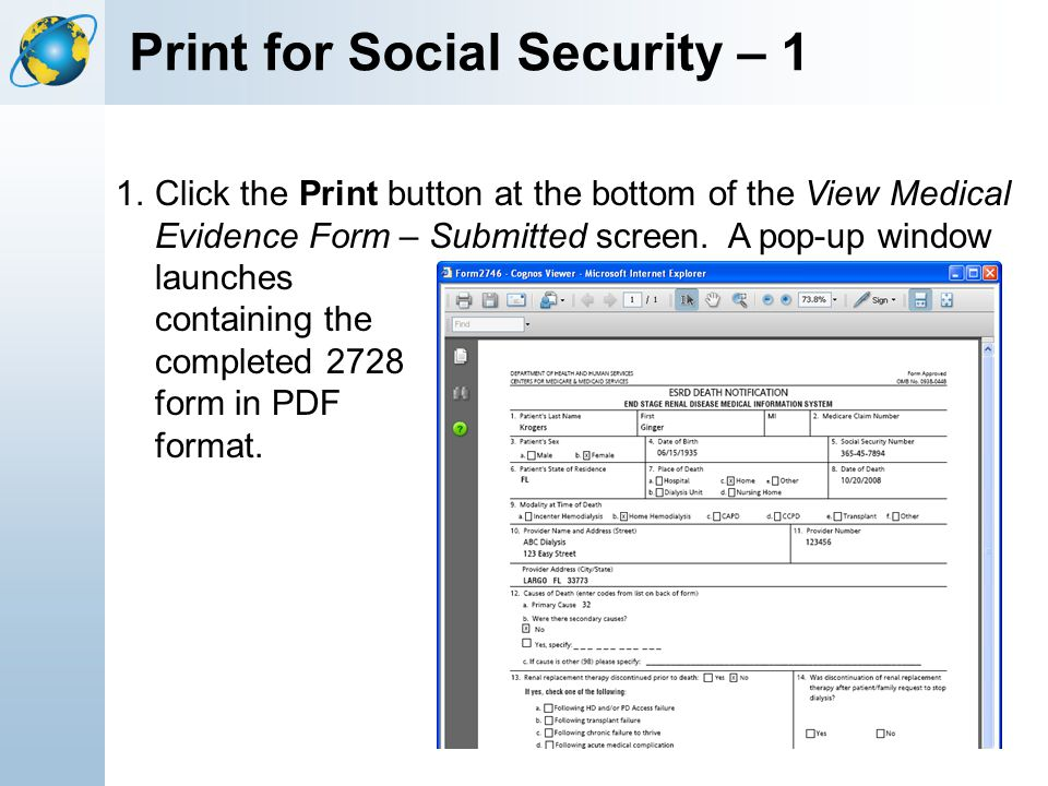 Print for Social Security – 1 1.Click the Print button at the bottom of the View Medical Evidence Form – Submitted screen. A pop-up window launches co