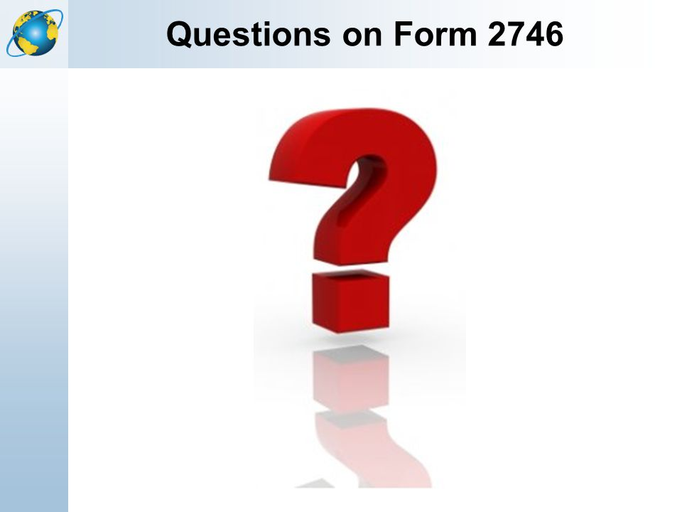 Questions on Form 2746