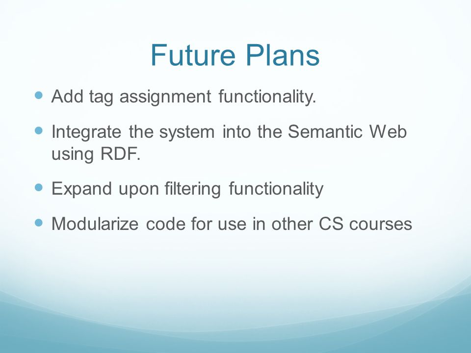 Future Plans Add tag assignment functionality.