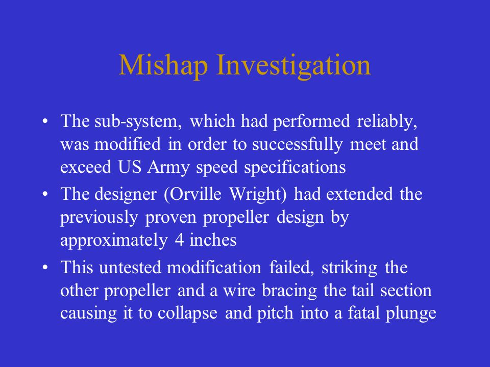 Mishap Investigation The sub-system, which had performed reliably, was modified in order to successfully meet and exceed US Army speed specifications