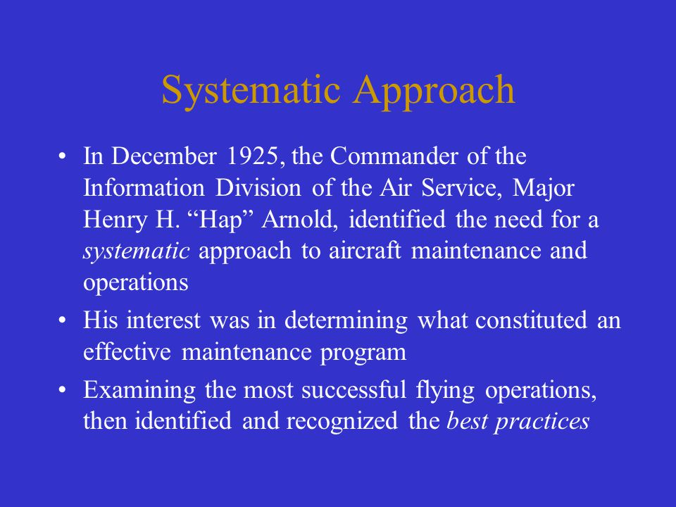 "Systematic Approach In December 1925, the Commander of the Information Division of the Air Service, Major Henry H. ""Hap"" Arnold, identified the need f"