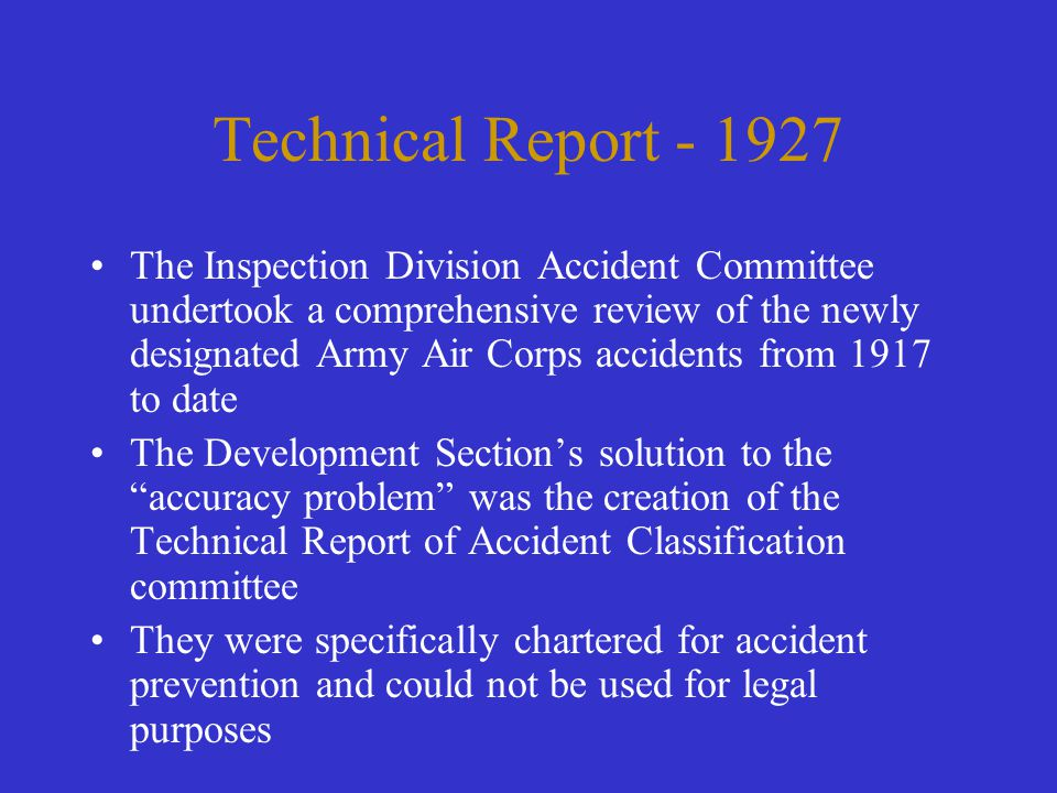 Technical Report - 1927 The Inspection Division Accident Committee undertook a comprehensive review of the newly designated Army Air Corps accidents f