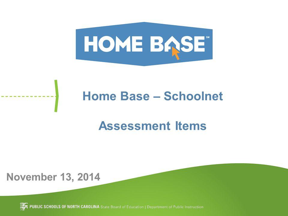 Home Base – Schoolnet Assessment Items November 13, 2014