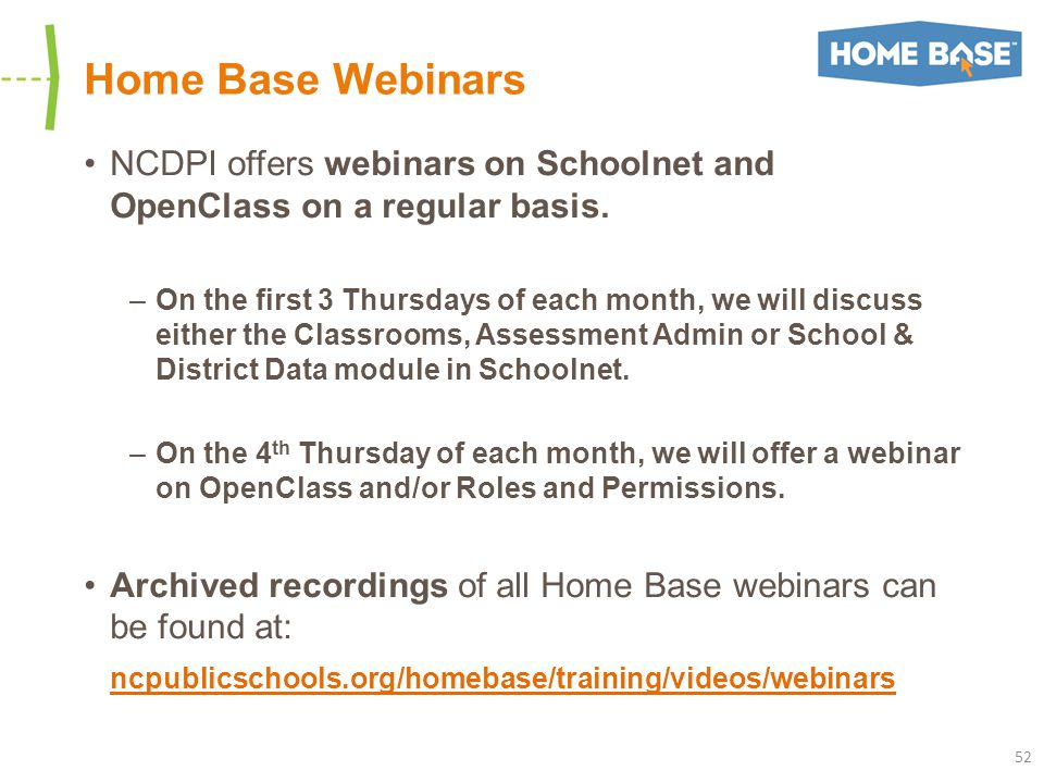 NCDPI offers webinars on Schoolnet and OpenClass on a regular basis.