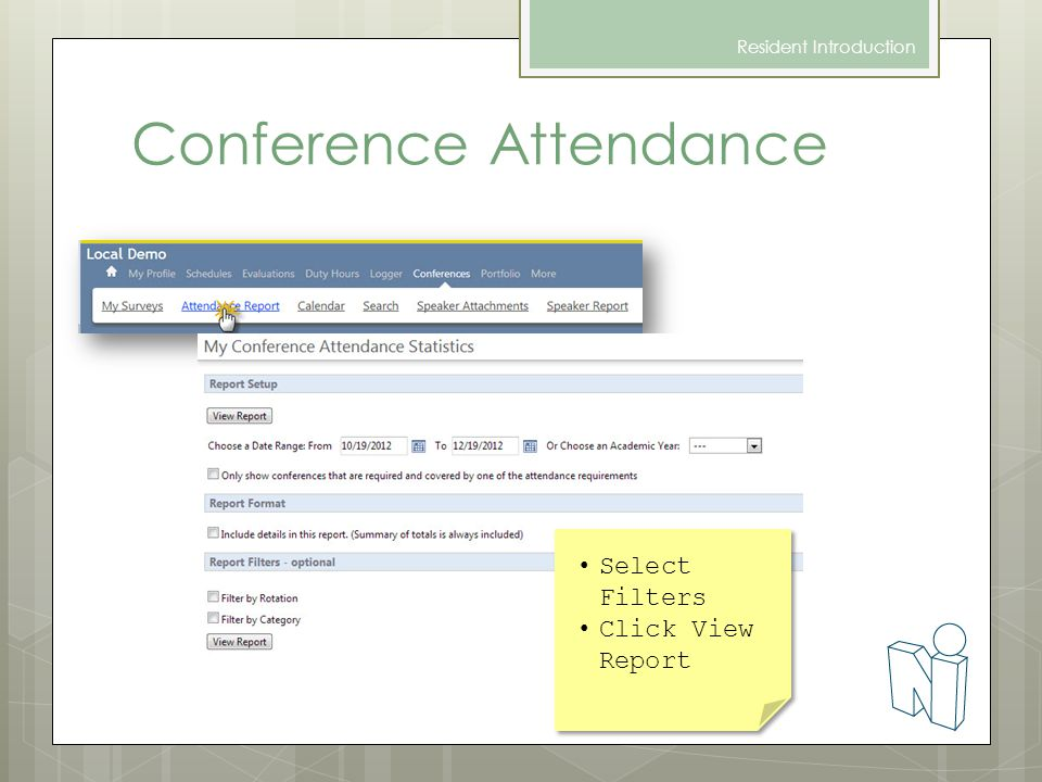 Conference Attendance Resident Introduction Select Filters Click View Report Select Filters Click View Report