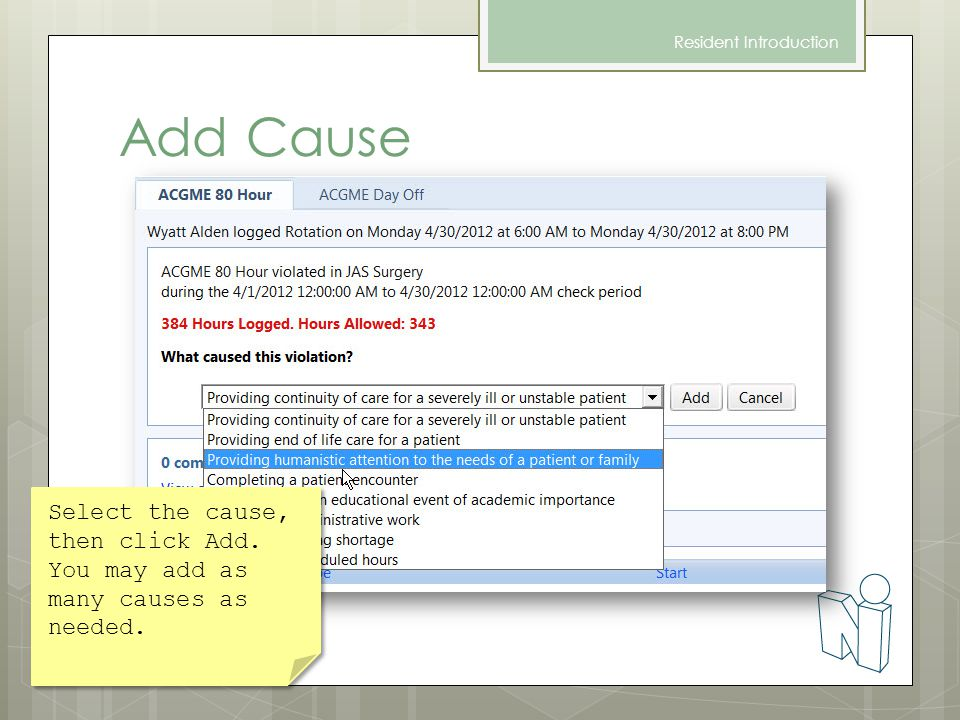 Add Cause Select the cause, then click Add. You may add as many causes as needed. Resident Introduction