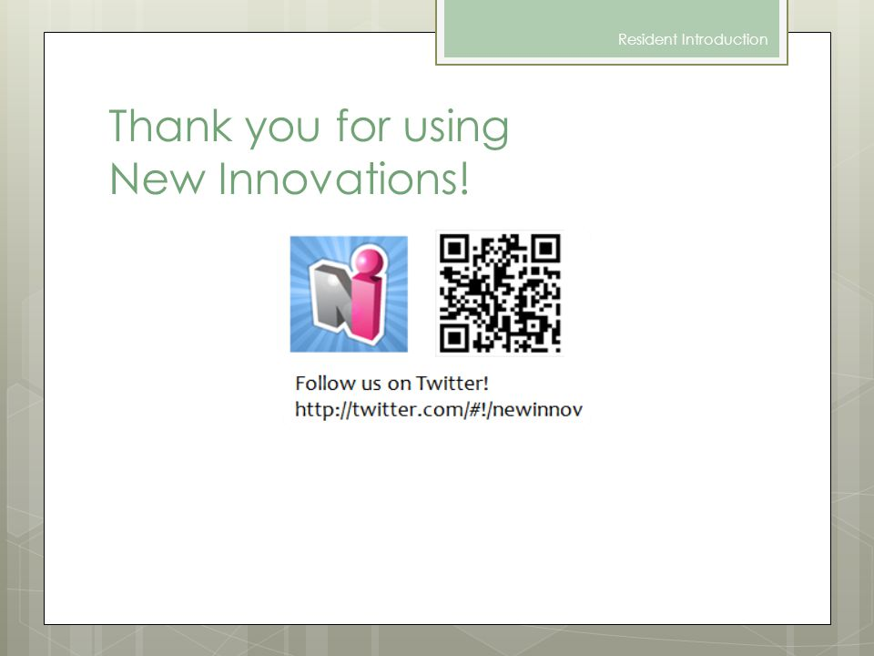 Thank you for using New Innovations! Resident Introduction