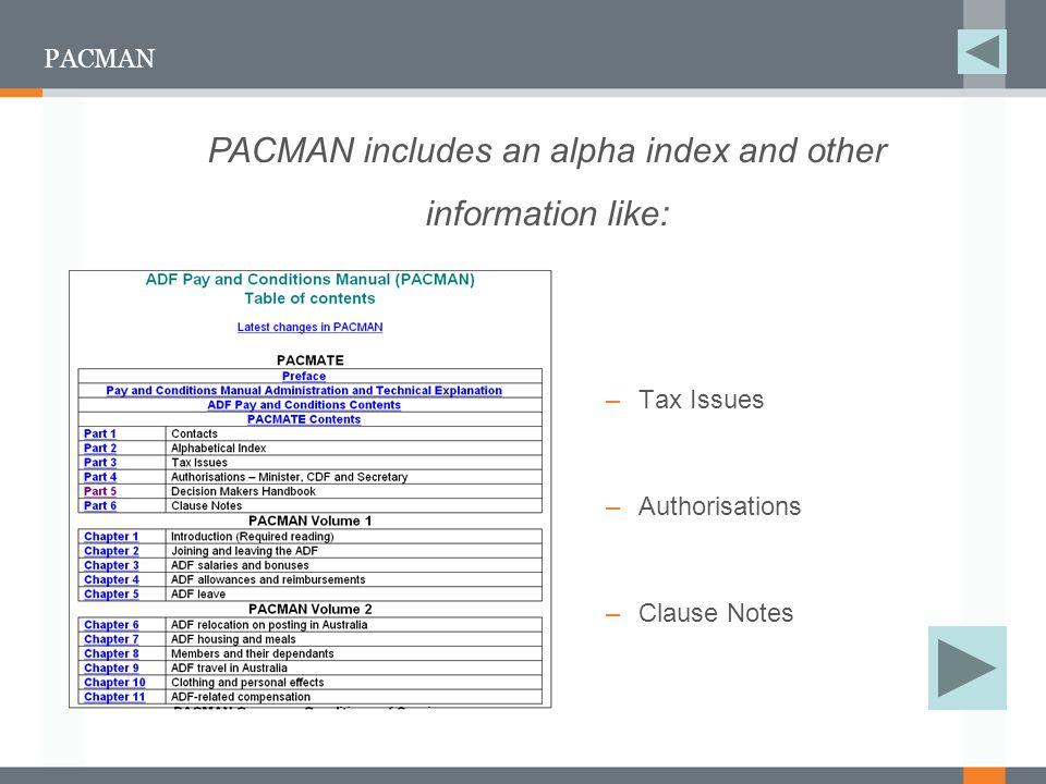 PACMAN –Tax Issues –Authorisations –Clause Notes PACMAN includes an alpha index and other information like: