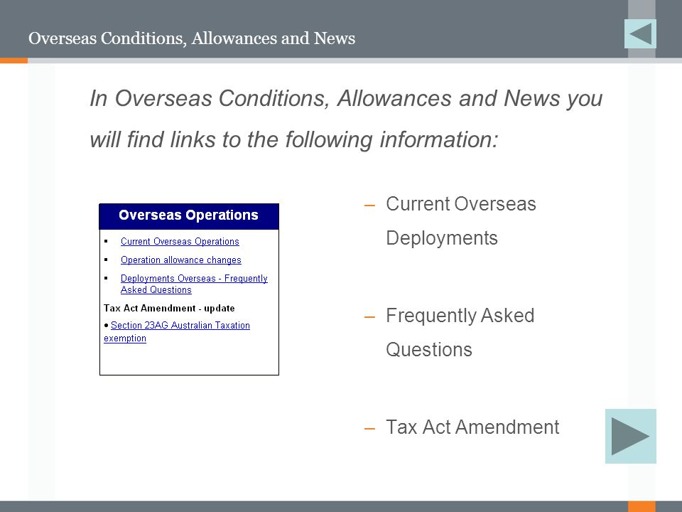 Overseas Conditions, Allowances and News –Current Overseas Deployments –Frequently Asked Questions –Tax Act Amendment In Overseas Conditions, Allowances and News you will find links to the following information: