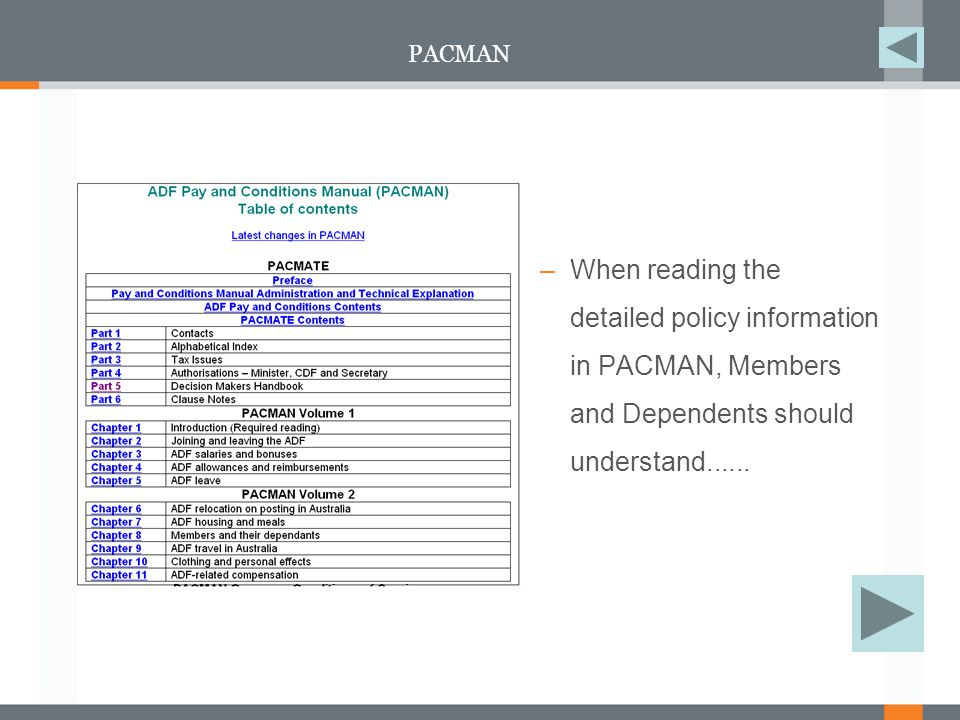 PACMAN –When reading the detailed policy information in PACMAN, Members and Dependents should understand......