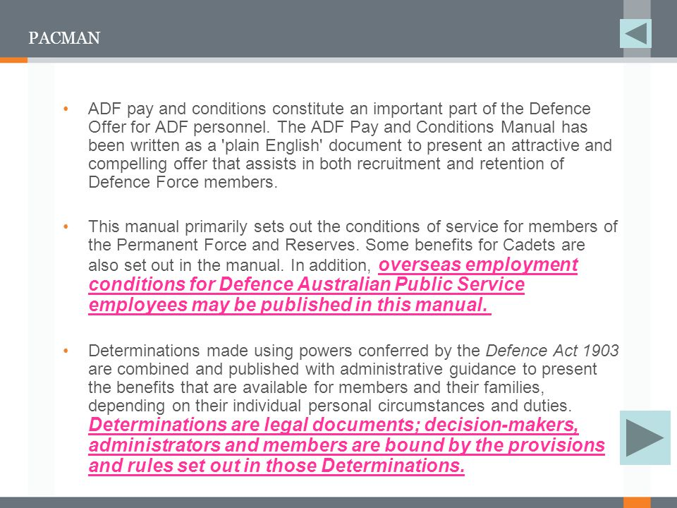 PACMAN ADF pay and conditions constitute an important part of the Defence Offer for ADF personnel.