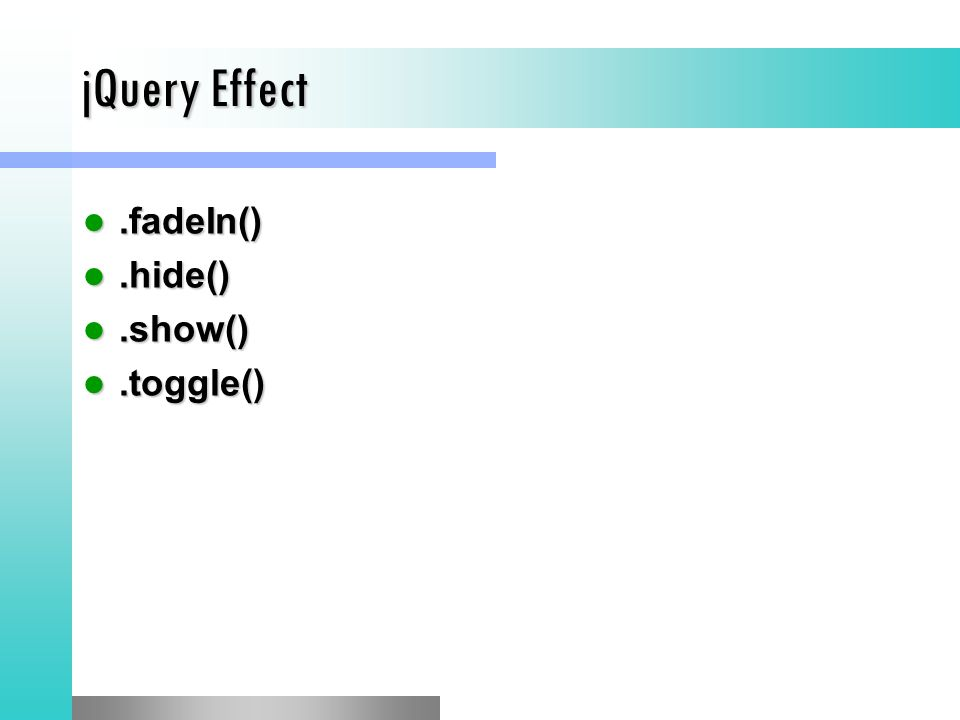 jQuery Effect.fadeIn().fadeIn().hide().hide().show().show().toggle().toggle()