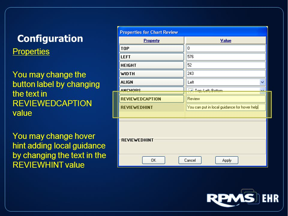 Configuration Properties You may change the button label by changing the text in REVIEWEDCAPTION value You may change hover hint adding local guidance by changing the text in the REVIEWHINT value